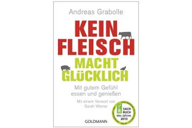 Buch Andreas Grabolle: Kein Fleisch macht glücklich
