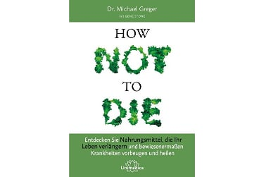 Buch Michael Greger How not to die